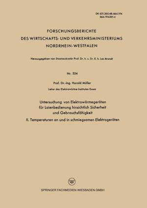 Untersuchung von Elektrowarmegeraten fur Laienbedienung hinsichtlich Sicherheit und Gebrauchsfahigkeit af Harald Muller