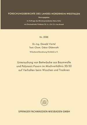 Untersuchung von Bettwasche aus Baumwolle und Polynosic-Fasern im Mischverhaltnis 50/50 auf Verhalten beim Waschen und Trocknen af Oswald Viertel, Oskar Oldenroth