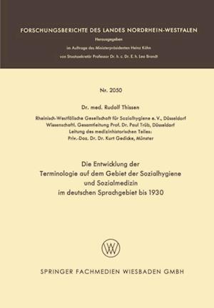 Die Entwicklung der Terminologie auf dem Gebiet der Sozialhygiene und Sozialmedizin im deutschen Sprachgebiet bis 1930 af Rudolf Thissen