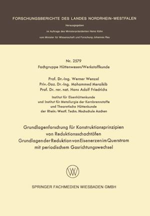 Grundlagenforschung fur Konstruktionsprinzipien von Reduktionsschachtofen af Werner Wenzel, Hans Adolf Friedrichs, Mohammed Meraikib