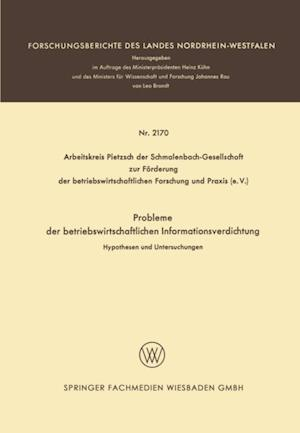 Probleme der betriebswirtschaftlichen Informationsverdichtung af Hans Joachim Dressel, Jurgen Pietzsch, Hans Bernhard Egert