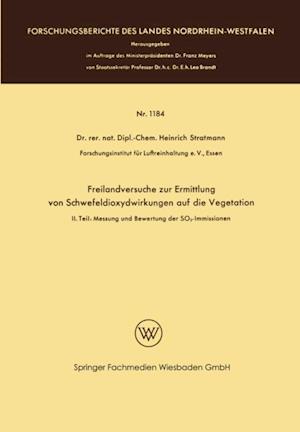 Freilandversuche zur Ermittlung von Schwefeldioxydwirkungen auf die Vegetation af Heinrich Stratmann