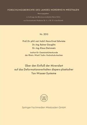 Uber den Einflu der Mineralart auf das Deformationsverhalten dispers-plastischer Ton-Wasser-Systeme af Hans-Ernst Schwiete, Klaus Steinmetz, Rainer Gauglitz