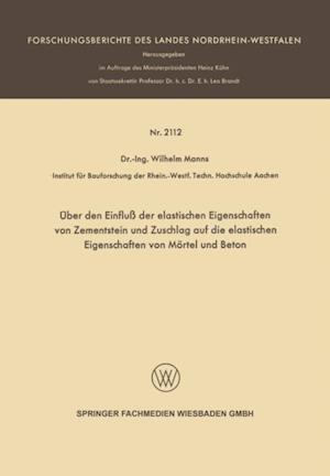 Uber den Einflu der elastischen Eigenschaften von Zementstein und Zuschlag auf die elastischen Eigenschaften von Mortel und Beton af Wilhelm Manns