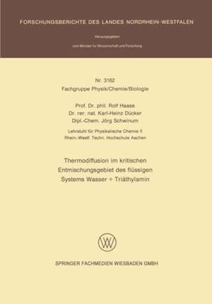 Thermodiffusion im kritischen Entmischungsgebiet des flussigen Systems Wasser + Triathylamin af Rolf Haase