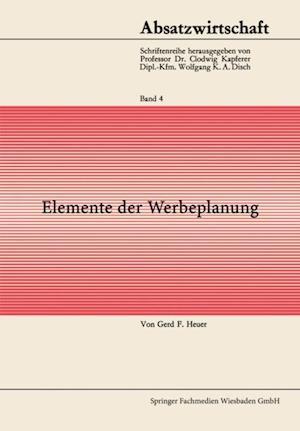 Elemente der Werbeplanung af Gerd F. Von Heuer