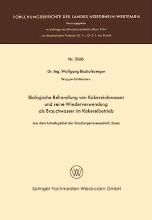Biologische Behandlung von Kokereiabwasser und seine Wiederverwendung als Brauchwasser im Kokereibetrieb af Wolfgang Bischofsberger