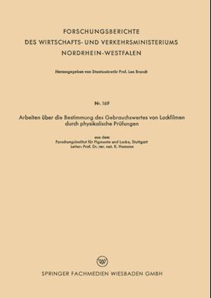 Arbeiten uber die Bestimmung des Gebrauchswertes von Lackfilmen durch physikalische Prufungen af K. Hamann