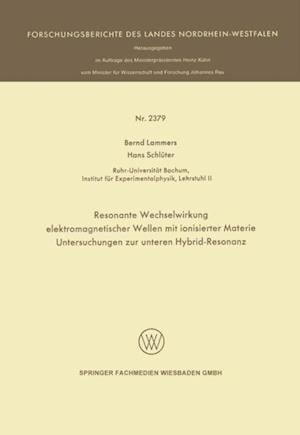 Resonante Wechselwirkung elektromagnetischer Wellen mit ionisierter Materie af Bernd Lammers, Hans Schluter