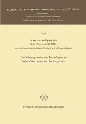 Die Wirkungsweise von Fadenbremsen beim Verarbeiten von Endlosgarnen af Wolfgang Stein