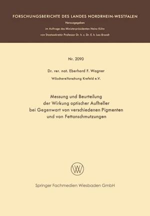 Messung und Beurteilung der Wirkung optischer Aufheller bei Gegenwart von verschiedenen Pigmenten und von Fettanschmutzungen af Eberhard F. Wagner