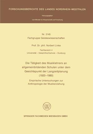 Die Tatigkeit des Musiklehrers an allgemeinbildenden Schulen unter dem Gesichtspunkt der Langzeitplanung (1920 - 1980) af Norbert Linke