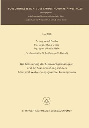 Die Klassierung der Garnunregelmaigkeit und ihr Zusammenhang mit dem Spul- und Webwirkungsgrad bei Leinengarnen af Adolf Funder, Hugo Griese, Harald Heim
