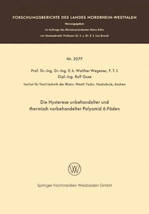 Die Hysterese unbehandelter und thermisch vorbehandelter Polyamid 6-Faden af Walther Wegener