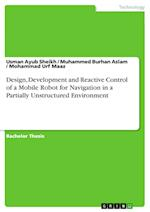 Design, Development and Reactive Control of a Mobile Robot for Navigation in a Partially Unstructured Environment