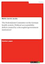 The Federal Joint Committee in the German Health System. Political Accountability Deficit Caused by a Decoupled Government Institution?