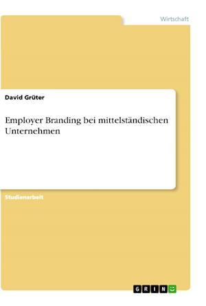 Employer Branding Bei Mittelst�ndischen Unternehmen