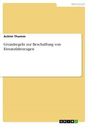 Bog, paperback Grundregeln Zur Beschaffung Von Einsatzfahrzeugen af Achim Thamm