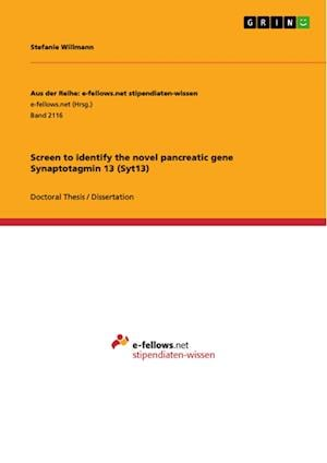 Bog, hæftet Screen to identify the novel pancreatic gene Synaptotagmin 13 (Syt13) af Stefanie Willmann