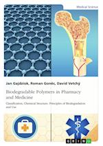 Biodegradable Polymers in Pharmacy and Medicine. Classification, Chemical Structure, Principles of Biodegradation and Use