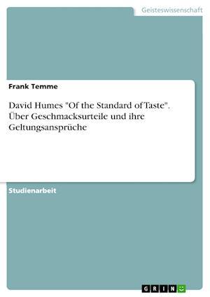 Bog, paperback David Humes -Of the Standard of Taste-. Uber Geschmacksurteile Und Ihre Geltungsanspruche af Frank Temme