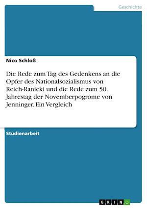 Bog, paperback Die Rede Zum Tag Des Gedenkens an Die Opfer Des Nationalsozialismus Von Reich-Ranicki Und Die Rede Zum 50. Jahrestag Der Novemberpogrome Von Jenninger af Nico Schloss