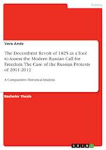 The Decembrist Revolt of 1825 as a Tool to Assess the Modern Russian Call for Freedom. the Case of the Russian Protests of 2011-2012