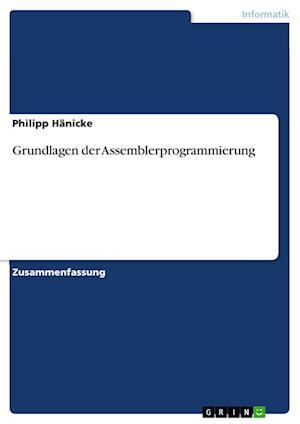 Bog, paperback Grundlagen Der Assemblerprogrammierung af Philipp Hanicke