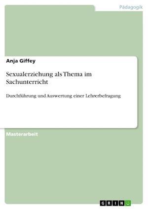 Bog, paperback Sexualerziehung ALS Thema Im Sachunterricht af Anja Giffey