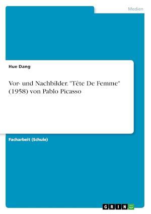 Bog, paperback VOR- Und Nachbilder. Tete de Femme (1958) Von Pablo Picasso af Hue Dang