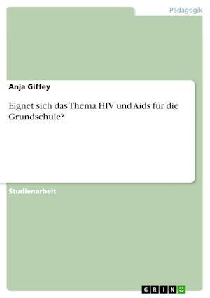 Eignet Sich Das Thema HIV Und AIDS Fur Die Grundschule?