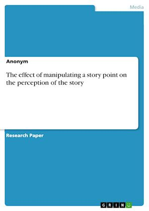 Bog, paperback The Effect of Manipulating a Story Point on the Perception of the Story af Anonym