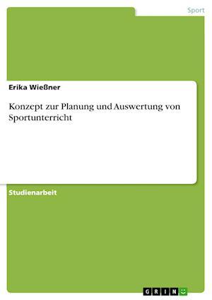 Bog, paperback Konzept Zur Planung Und Auswertung Von Sportunterricht af Erika Wiessner