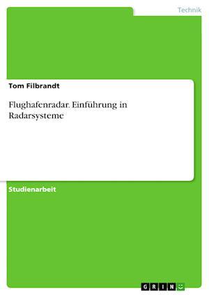 Bog, paperback Flughafenradar. Einfuhrung in Radarsysteme af Tom Filbrandt