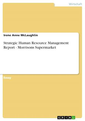 Bog, paperback Strategic Human Resource Management Report - Morrisons Supermarket af Irene Anne McLaughlin