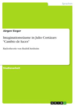 Bog, paperback Imaginationsraume in Julio Cortazars