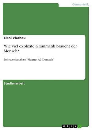 Bog, paperback Wie Viel Explizite Grammatik Braucht Der Mensch? af Eleni Vlachou