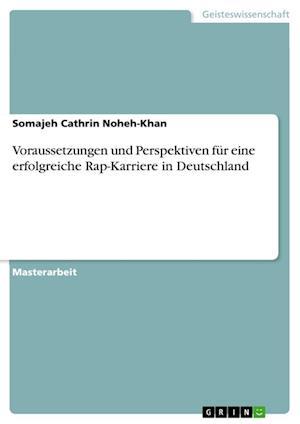Bog, paperback Voraussetzungen Und Perspektiven Fur Eine Erfolgreiche Rap-Karriere in Deutschland af Somajeh Cathrin Noheh-Khan
