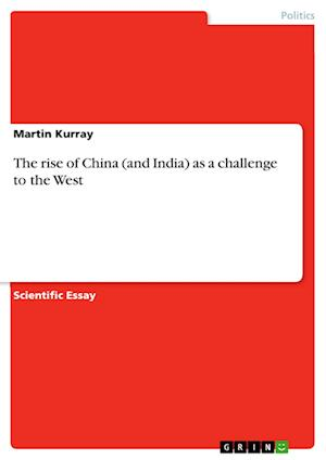 Bog, paperback The Rise of China (and India) as a Challenge to the West af Martin Kurray