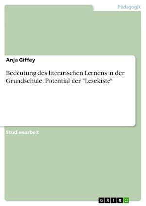 Bog, paperback Bedeutung Des Literarischen Lernens in Der Grundschule. Potential Der -Lesekiste- af Anja Giffey