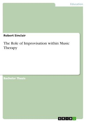 Bog, hæftet The Role of Improvisation within Music Therapy af Robert Sinclair