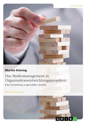 Bog, paperback Das Risikomanagement in Organisationsentwicklungsprojekten af Martin Koning
