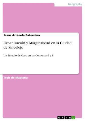Urbanizacion y Marginalidad En La Ciudad de Sincelejo