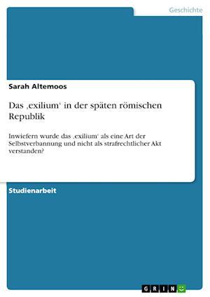 Bog, paperback Das 'Exilium' in Der Spaten Romischen Republik af Sarah Altemoos