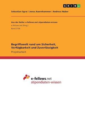 Bog, paperback Begriffswelt Rund Um Sicherheit, Verfugbarkeit Und Zuverlassigkeit af Jonas Auernhammer, Sebastian Sgrai, Andreas Nuber