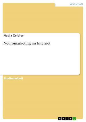 Bog, paperback Neuromarketing Im Internet af Nadja Zeidler
