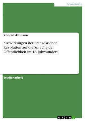 Bog, paperback Auswirkungen Der Franzosischen Revolution Auf Die Sprache Der Offentlichkeit Im 18. Jahrhundert af Konrad Altmann