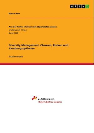 Bog, paperback Diversity Management. Chancen, Risiken Und Handlungsoptionen af Marco Herz