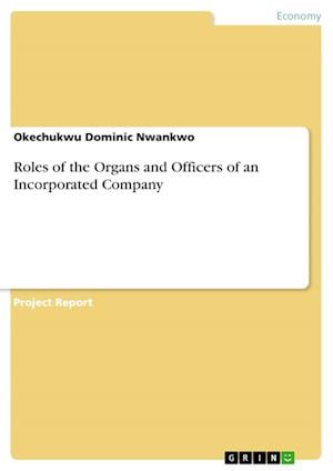 Roles of the Organs and Officers of an Incorporated Company