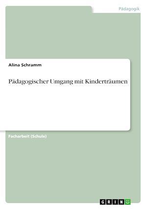 Bog, paperback Padagogischer Umgang Mit Kindertraumen af Alina Schramm
